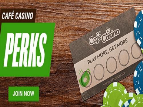 Cafe casino perks