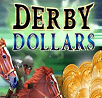 Play Derby Dollars Online