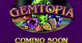 Gemtopia Slot Coming Soon