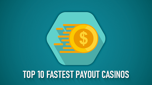 Top 10 Fastest Payouts Casinos