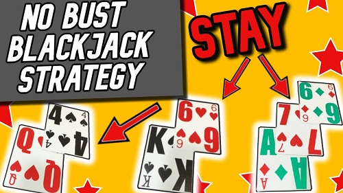 No Bust Blackjack Strategy