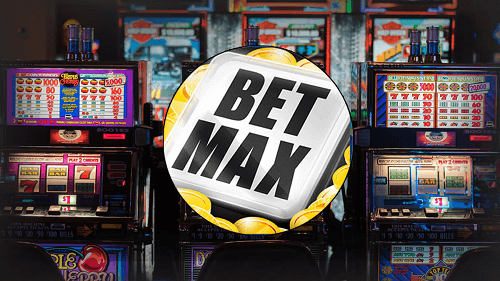 Bet Max on Slots