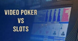 Is video poker better than Slots