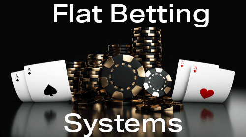 Flat Betting Systems