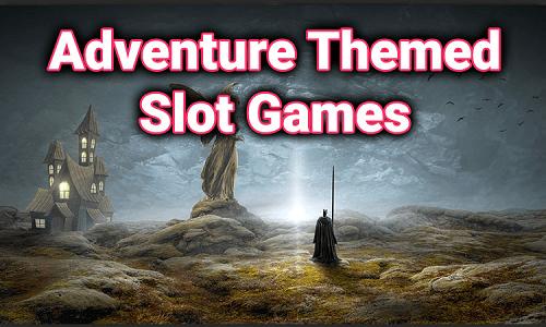 Themed Adventure Slots